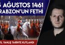 Trabzon'un Fethi 15 Ağustos 1461